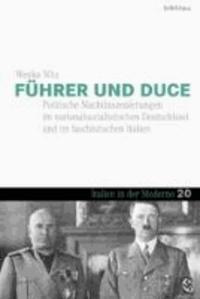 Führer und Duce - Politische Machtinszenierungen im nationalsozialistischen Deutschland und im faschistischen Italien.
