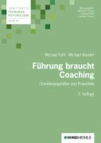 Führung braucht Coaching - Orientierungshilfen und Praxisfälle.