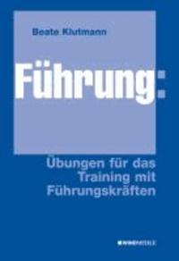 Führung: Übungen für das Training mit Führungskräften.