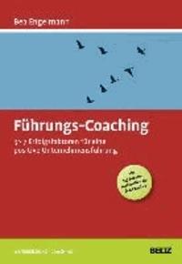 Führungs-Coaching - 3x7 Erfolgsfaktoren für eine positive Unternehmensführung (Mit 147 Arbeitsmaterialien für den Coachee).