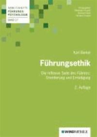 Führungsethik - Die reflexive Seite des Führens: Orientierung und Ermutigung.