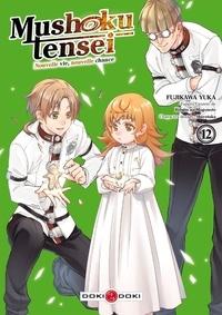 Fujikawa Yuka et  Shirotaka - Mushoku Tensei - Nouvelle vie, nouvelle chance Tome 12 : .