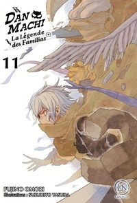 Fujino Omori - DanMachi - La légende des Familias Tome 11 : .