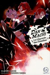 Fujino Omori et Suzuhito Yasuda - DanMachi - La légende des Familias Tome 4 : .