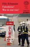 Fukushima? War da mal was?.