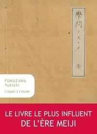 Fukuzawa Yukichi - L'appel à l'étude.