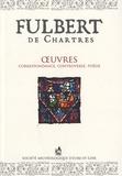 Fulbert de Chartres - Oeuvres - Correspondance, controverse, poésie.