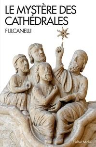 Fulcanelli - Le mystère des cathédrales.
