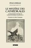 Fulcanelli - Le mystère des cathédrales - Et l'interprétation ésotérique des symboles hermétiques du grand oeuvre.
