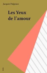 Fulgence - Les Yeux de l'amour.
