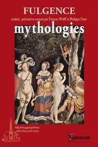 Fulgence - Mythologies - Edition bilingue français-latin.