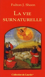 Fulton Sheen - La vie surnaturelle.