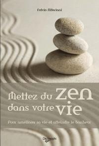 Fulvio Alteriani - Mettez du zen dans votre vie - Pour améliorer sa vie et atteindre le bonheur.