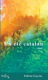 Fulvio Caccia - Un été catalan.