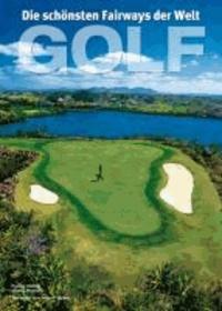 Fulvio Golob et Giulia Muttoni - Golf - Die schönsten Fairways der Welt.