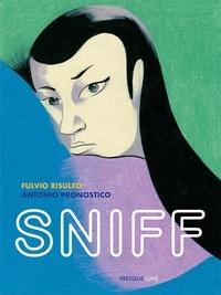 Fulvio Risuleo et Antonio Pronostico - Sniff.