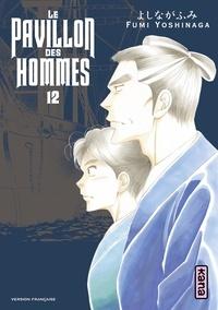 Fumi Yoshinaga - Le Pavillon des hommes, tome 12.