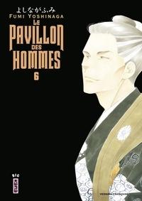 Fumi Yoshinaga - Le Pavillon des hommes, tome 6.