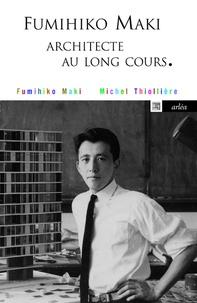 Fumihiko Maki - Architecte au long cours.pdf