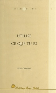 Fun-Chang - Utilise ce que tu es.