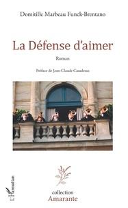 Livres audio italiens téléchargement gratuit La Défense d'aimer par Funck brentano domitille Marbeau
