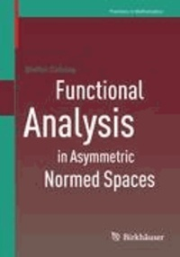 Functional Analysis in Asymmetric Normed Spaces.