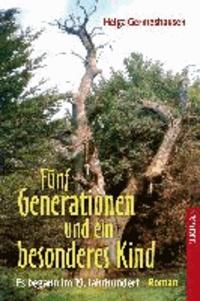 Fünf Generationen und ein besonderes Kind - Es begann im 19. Jahrhundert. Roman.