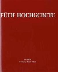 Fünf Hochgebete. Studienausgabe - Hochgebet zum Thema 'Versöhnung' / Hochgebete für Messfeiern mit Kindern.