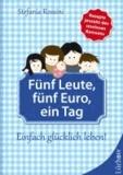 Fünf Leute, fünf Euro, ein Tag - Einfach glücklich leben!.