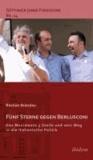 Fünf Sterne gegen Berlusconi. Das Movimento 5 Stelle und sein Weg in die italienische Politik.