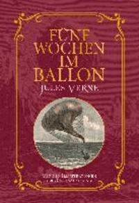 Fünf Wochen im Ballon - Mit Illustrationen der Originalausgabe.