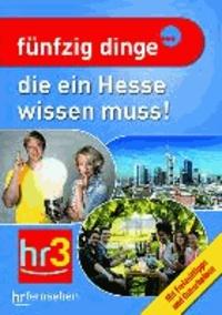 Fünfzig Dinge, die ein Hesse wissen muss!.