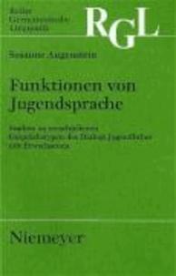 Funktionen von Jugendsprache - Studien zu verschiedenen Gesprächstypen des Dialogs Jugendlicher mit Erwachsenen.