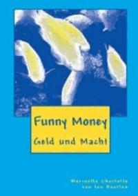 Funny Money - Geld und Macht.