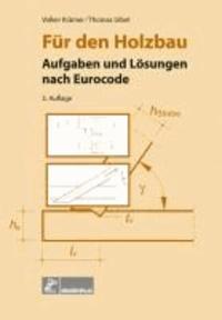 Für den Holzbau - Aufgaben und Lösungen nach Eurocode.