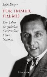 Für immer fremd - Das Leben des jüdischen Schriftstellers Hans Natonek.