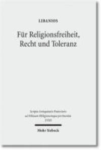 Für Religionsfreiheit, Recht und Toleranz - Libanios' Rede für den Erhalt der heidnischen Tempel.
