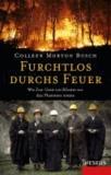 Furchtlos durchs Feuer - Wie Zen-Geist ein Kloster vor den Flammen rettete.