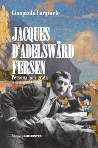 Furgiuele Gianpaolo - Jacques D'adelsward-fersen Persona Non Grata.