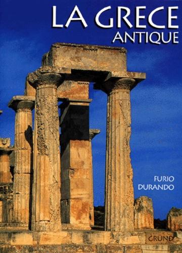 Furio Durando - LA GRECE ANTIQUE. - L'aube de l'Occident.