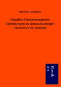 Fürstlich Fürstenbergische Sammlungen zu Donaueschingen - Verzeichnis der Gemälde.