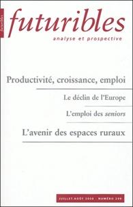 Hugues de Jouvenel et Gilbert Cette - Futuribles N° 299, Juillet-août : Productivité, croissance, emploi - Le déclin de l'Europe ; L'emploi des sénoirs ; L'avenir des espaces ruraux.