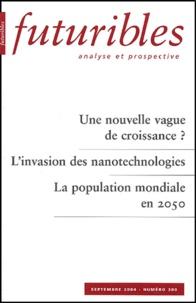 Hugues de Jouvenel et Jean-Pierre Dupuy - Futuribles N° 300 Septembre 200 : Une nouvelle vague de croissance ? L'invasion des nanotechnologies. La population mondiale en 2050.