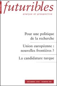 Hugues de Jouvenel et Pierre Piganiol - Futuribles N° 303, Décembre 200 : Pour une politique de la recherche ; Union européenne : nouvelles frontières ? ; La candidature turque.