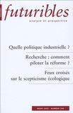 Hugues de Jouvenel et André-Yves Portnoff - Futuribles N° 306, Mars 2005 : Quelle politique industrielle ? Recherche : comment piloter la réforme ? Feux croisés sur le scepticisme écologique.