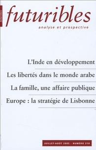 Hugues de Jouvenel et Jean-Jacques Salomon - Futuribles N° 310, Juillet-Août : L'Inde en développement ; Les libertés dans le monde arabe ; La famille, une affaire publique ; Europe : la stratégie de Lisbonne.
