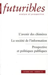 Hugues de Jouvenel et René Lenoir - Futuribles N° 312, Octobre 2005 : L'avenir des chimères ; La société de l'information ; Prospective et politiques publiques.