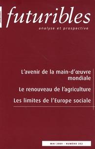 Hugues de Jouvenel et Marc Dufumier - Futuribles N° 352, Mai 2009 : L'avenir de la main-d'oeuvre mondiale ; Le renouveau de l'agriculture ; Les limites de l'Europe sociale.