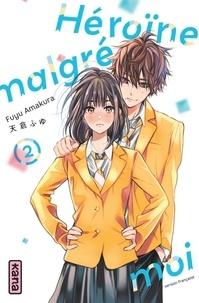Fuyu Amakura - Héroïne malgré moi Tome 2 : .