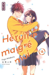 Fuyu Amakura - Héroïne malgré moi Tome 4 : .